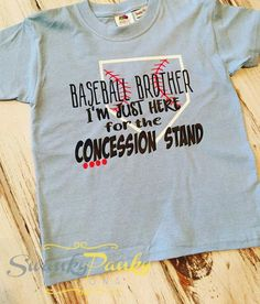 Baseball Brother/Baseball Cousin Im Just Here for the Concession Stand Shirt - Funny Sport Shirt - Ideas of Funny Sport Shirt - Baseball Brother I'm Just Here for the by SwankyPankyDesigns Baseball Shirts For Moms, Baseball Tips, Baseball Crafts, Softball Shirts, Softball Mom, Baseball Party, Baseball Season, Sports Shirts, Baseball Shoes