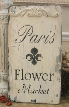 French Shabby Chic Decor | ... FLOWER MARKET vintage style shabby sign chipped romantic white French by laverne