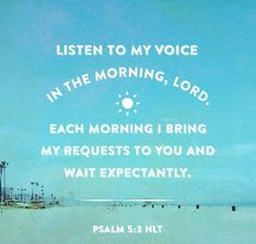 Psalm (ESV) 3 O Lord, in the morning you hear my voice; in the morning I prepare a sacrifice for you[a] and watch. G Words, Words Quotes, Me Quotes, Godly Quotes, Great Bible Verses, Scripture Quotes, Scriptures, Psalm 5 3, Psalms