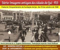 IJUÍ - RS - Memória Virtual: Festa do Cinquentenário de fundação de Ijuí, no di...