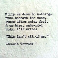 This isn't all of me. Amanda Torroni http://amandatorroni.com/ https://www.facebook.com/pag…/Amanda-Torroni/550935674983217