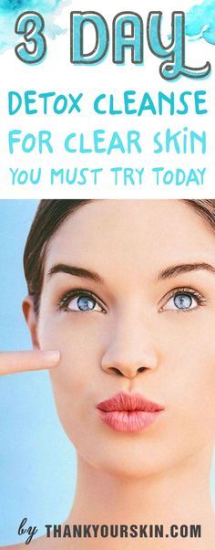 The 3 Day Detox Cleanse For Clear Skin You Must Try Today - Easy Detox Diet Plan for your healthy Skin #DetoxDiet #3daydetoxcleanse #ThankYourSkin