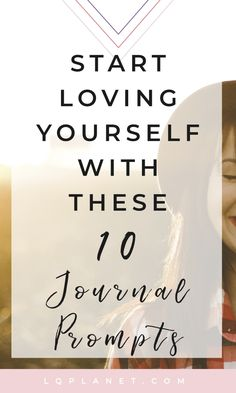 Learning to Love Yourself with 10 Journal Prompts Learning to love ourselves and our bodies can be a daunting task. These journal prompts will help you move past what is currently holding you back.