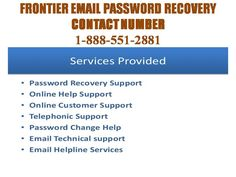 Dial Frontier Email Password Recovery Phone Number to Instant Resolve Problems.The Frontier is one of the famous and leading communications company, over the world. It provides a wide range of serv...
