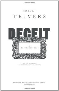 Deceit and Self-Deception: Fooling Yourself the Better to Fool Others by Robert Trivers, http://www.amazon.co.uk/gp/product/0713998261/ref=cm_sw_r_pi_alp_.q2krb1BJPPQD