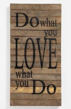 Do what you love.  Please like, comment, and share! <3Make sure to follow me on facebook and pinterest.  www.facebook.com/alovingmom29 //