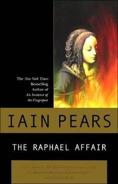 The Raphael Affair, 1990 ~ by Iain Pears = 4 1/2 stars