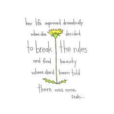 y su vida mejoró dramáticamente cuando decidió...