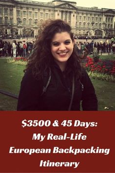 You can see a lot with $3500 & 45 Days! Check out My Real-Life European Backpacking Itinerary