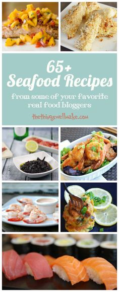 65+ Seafood Recipes Real food recipes soups, salads, appetizers and main dishes