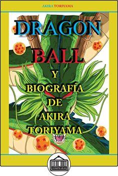 DRAGON BALL: Y LA BIOGRAFIA DE  AKIRA TORIYAMA  ✿ Libros infantiles y juveniles - (De 3 a 6 años) ✿