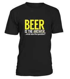 """# Beer Is The Answer - Funny Beer Shirt .  Special Offer, not available in shops      Comes in a variety of styles and colours      Buy yours now before it is too late!      Secured payment via Visa / Mastercard / Amex / PayPal      How to place an order            Choose the model from the drop-down menu      Click on """"Buy it now""""      Choose the size and the quantity      Add your delivery address and bank details      And that's it!      Tags: Our awesome, funny tees are perfect for beer…"""
