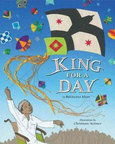 King for a day / by Rukhsana Khan ; illustrations by Christiane Krömer. Picture book.