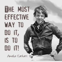 """The most effective way to do it, is to do it!"" - Amelia Earhart #Quotes  #LYD #Sportsgirl"