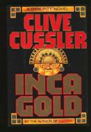Dirk Pitt Novels | Inca Gold | Clive Cussler bestsellers for summer reading | Bestseller Action Adventure Novelist