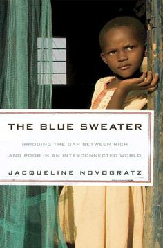 The Blue Sweater: Bridging the Gap between Rich and Poor in an Interconnected World by Jacqueline Novogratz http://www.amazon.com/dp/1605294764/ref=cm_sw_r_pi_dp_-K0Vub0SKQS84