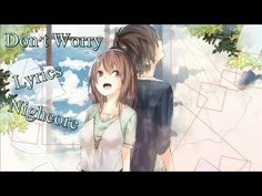 Nightcore - Don't Worry - YouTube