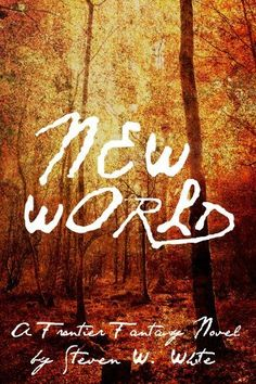 New World: a Frontier Fantasy Novel, http://www.amazon.com/dp/B005CFEN1U/ref=cm_sw_r_pi_awdl_j0BUsb11SN25V