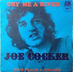 Joe Cocker - Cry me a river 45t