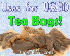 20 Awesome Uses for Teabags that You might not have known about - Budget101.com