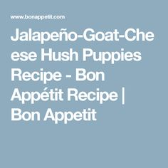 jalapeño goat cheese hush puppies jalapeño goat cheese hush puppies ...