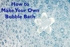 Make your own bubble bath with this easy-to-follow guide.