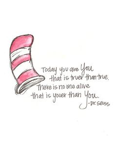 I love all the Dr. Suess quotes, his words have such great meaning