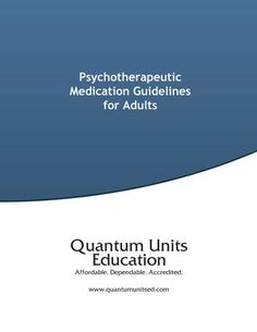 Psychotherapeutic Medication Guidelines for Adults