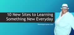 10 New Sites to Learning Something New Everyday