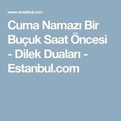 Cuma Namazı Bir Buçuk Saat Öncesi - Dilek Duaları - Estanbul.com