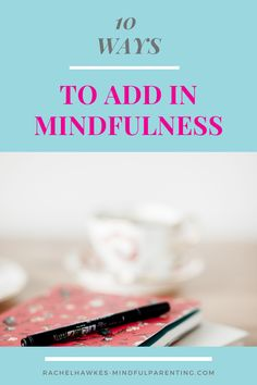 If you need to find more meaning in your day, or are looking for ways of connecting as a family, then mindfulness has the tools! Read about my fav 10 ways of getting mindful throughout your day. It is a great way of getting the kids involved too. #mindfulness #positiveparenting