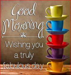 Good morning! Have a fabulous day! ❤️
