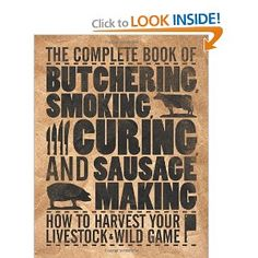 """Philip Hasheider, """"The Complete Book of Butchering, Smoking, Curing, and Sausage Making: How to Harvest Your Livestock & Wild Game"""""""