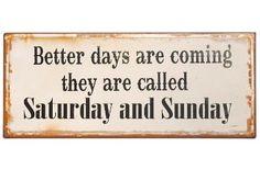 BETTER DAYS..