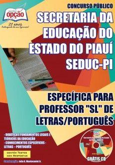 Apostila Concurso Secretaria de Estado da Educação e Cultura do Estado do Piauí - SEDUC / PI - 2014: - Cargo: Professor Letras Português