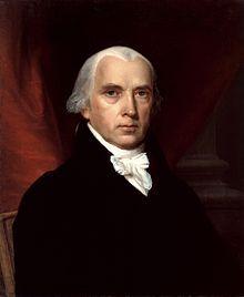 James Madison 16.3.1751 - 28.6.1836 Virginia, 4. Präsident der USA 1809-1817, Gründervater der USA, Außenminister unter Jefferson, verantwortlich für den Louisiana Purchase.