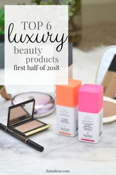 TOP 6 Luxury Beauty Products of the first half of 2018 // lianadesu.com