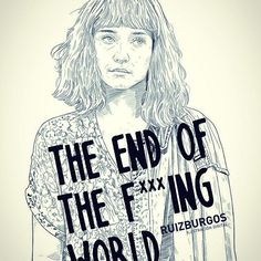 Photos tagged with #theendofthefxxxingworld