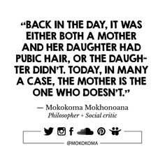 SUBSCRIBE TO GET MY NEW APHORISMS (A WEEK OR TWO BEFORE I SHARE THEM ANYWHERE) VIA EMAIL (ONCE OR TWICE A MONTH): http://mokokoma.com/newsletter ——— #quotations #aphorisms #aphorism #quotation #quote #quotes #joke #jokes #sayings #saying #satire #humour #humor #funny #quoteoftheday #mokokoma #mokokomamokhonoana #civilization #sex #sexappeal #sexy #turnon #turnoff #bald #pubichair #sexeducation