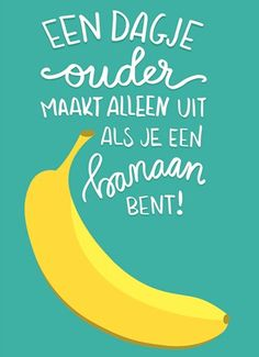 Een dagje ouder maakt alleen uit als je een banaan bent! #Hallmark #HallmarkNL #happybirthday #verjaardag #jarig #bday #birthday #knuffels