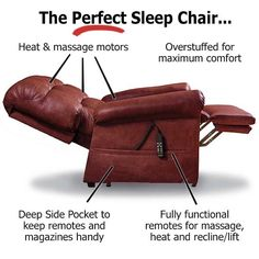 Perfect Sleep Chair - Overstuffed with comfy memory foam, this lift chair includes heat, massage and recline/lift functions that make it more comfortable than most beds.  Easily adjusts to the desired position whether watching TV, taking a nap, or getting in/out to go about your day.  White Glove delivery service includes everything - even removing packing materials and testing it to ensure you're happy.