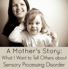 A Mother's Story: What I Want to Tell Others about Sensory Processing Disorder