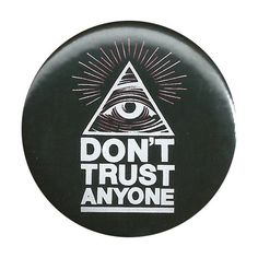 Don't Trust Anyone Eye of Providence Pinback Button Badge Pin All... ($1.50) ❤ liked on Polyvore featuring jewelry, brooches, fillers, accessories, buttons, pins, extras, button jewelry, pyramid jewelry and party jewelry
