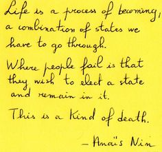 Anais Nin - Life is a combination of states