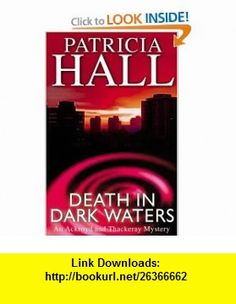 Death in Dark Waters (9780749006662) Patricia Hall , ISBN-10: 0749006668  , ISBN-13: 978-0749006662 ,  , tutorials , pdf , ebook , torrent , downloads , rapidshare , filesonic , hotfile , megaupload , fileserve