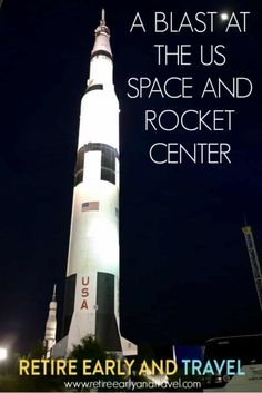 A BLAST AT THE US SPACE AND ROCKET CENTER - https://www.retireearlyandtravel.com/us-space-and-rocket-center/