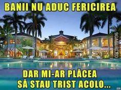 Banii nu aduc fericirea, dar mi-ar plăcea să stau acolo Ares, True Stories, Lol, Humor, Mansions, House Styles, Meme, Funny Stuff, Comic