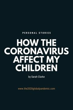 A personal story submitted by Sarah Clarke about her children in coronavirus Affect Me, My Children, Parenting, My Boys, Raising Kids, Childcare, Parents