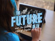 The Future of TV  by Distilled via slideshare Disruptive Technology, Consumer Marketing, Projection Mapping, Brand Story, Experiential, Golden Age, Leadership, Digital Marketing, Innovation