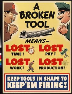 """""""Keep Tools In Shape To Keep'em Firing!"""" ~ WWII propaganda poster, ca. 1940s. Help Us Salute Our Veterans by supporting their businesses at www.VeteransDirectory.com and Hire Veterans VIA www.HireAVeteran.com Repin and Link URLs"""